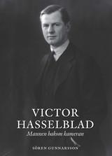 Victor Hasselblad – Mannen Bakom Kameran